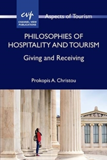 Philosophies of Hospitality and Tourism : Giving and Receiving, Paperback / softback Book