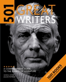501 Great Writers : A Comprehensive Guide to the Giants of Literature, Paperback Book