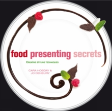 Food Presenting Secrets : Creative Styling Techniques, Hardback Book