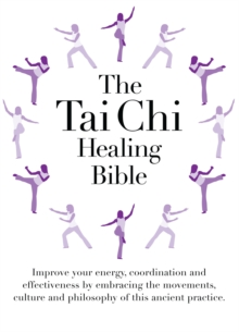 The Tai Chi Healing Bible, Paperback Book