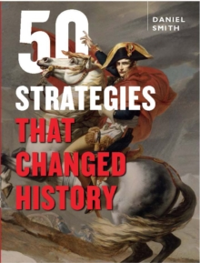 50 Strategies That Changed History, Hardback Book