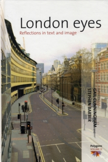 London Eyes : Reflections in Text and Image, Hardback Book