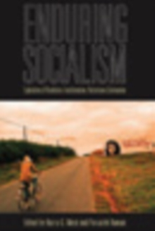 Enduring Socialism : Explorations of Revolution and Transformation, Restoration and Continuation, Hardback Book