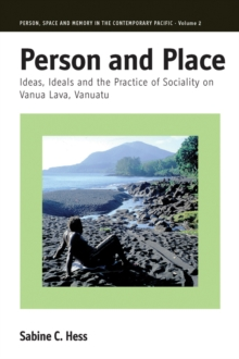 Person and Place : Ideas, Ideals and Practice of Sociality on Vanua Lava, Vanuatu, Hardback Book