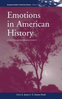 Emotions in American History : An International Assessment, Hardback Book