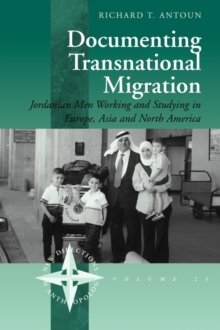 Documenting Transnational Migration : Jordanian Men Working and Studying in Europe, Asia and North America, Paperback Book