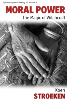 Moral Power : The Magic of Witchcraft, Hardback Book