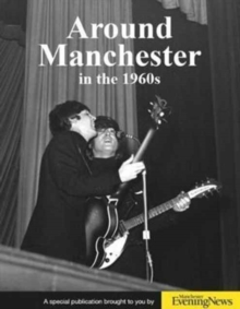 Around Manchester in the 1960's, Paperback Book