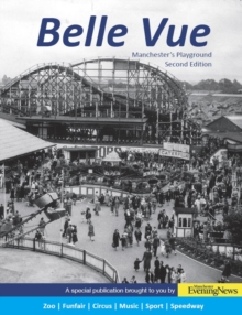 Belle Vue : Manchester's Playground (2nd edition), Paperback / softback Book