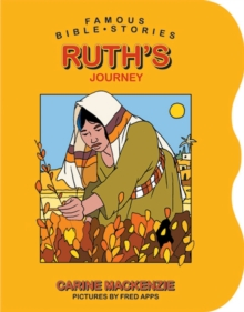Famous Bible Stories Ruth's Journey, Board book Book