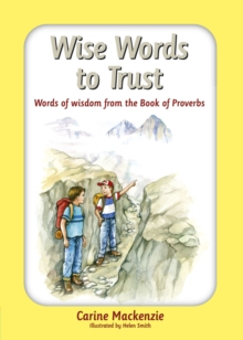 Wise Words to Trust : Words of wisdom from the book of Proverbs, Hardback Book