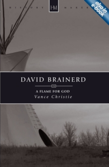 David Brainerd : A Flame for God, Paperback Book