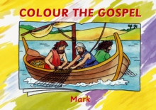 Colour the Gospel : Mark, Paperback / softback Book