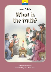 John Calvin : What is the truth?, Hardback Book