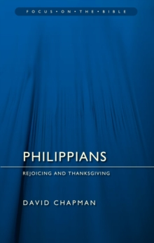 Philippians : Rejoicing and Thanksgiving, Paperback Book
