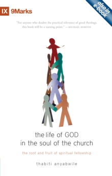 Life of God in the Soul of the Church : The Root and Fruit of Spiritual Fellowship, Paperback Book