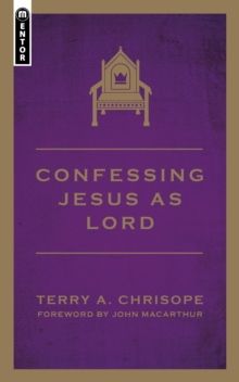 Confessing Jesus As Lord, Paperback / softback Book