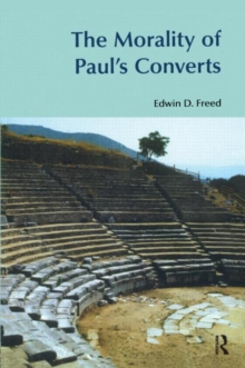 The Morality of Paul's Converts, Hardback Book