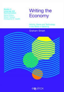 Writing the Economy : Activity, Genre and Technology in the World of Banking, Hardback Book