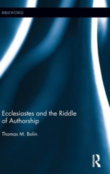 Ecclesiastes and the Riddle of Authorship, Hardback Book
