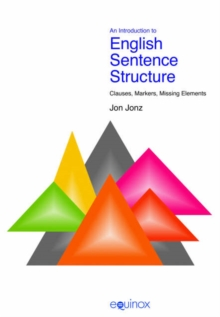 Introduction to English Sentence Structure : Clauses, Markers, Missing Elements, Hardback Book