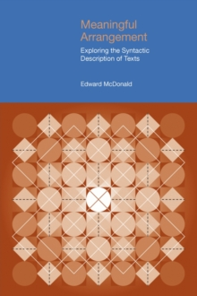 Meaningful Arrangement : Exploring the Syntactic Description of Texts, Hardback Book