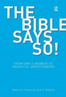 The Bible Says So! : From Simple Answers to Insightful Understanding, Hardback Book