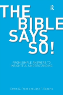 The Bible Says So! : From Simple Answers to Insightful Understanding, Paperback / softback Book