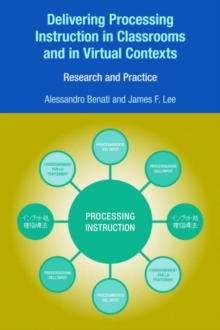Delivering Processing Instruction in Classrooms and in Virtual Contexts : Research and Practice, Hardback Book