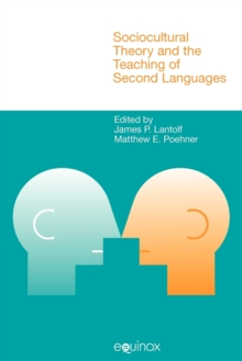 Sociocultural Theory and the Teaching of Second Languages, Paperback / softback Book