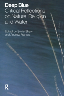 Deep Blue : Critical Reflections on Nature, Religion and Water, Paperback / softback Book