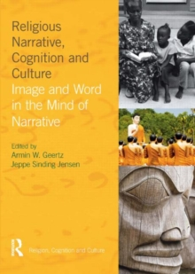 Religious Narrative, Cognition and Culture : Image and Word in the Mind of Narrative, Hardback Book