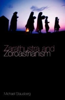 Zarathustra and Zoroastrianism, Paperback / softback Book