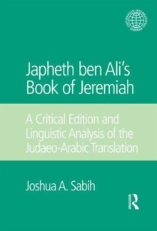 Japheth ben Ali's Book of Jeremiah : A Critical Edition and Linguistic Analysis of the Judaeo-Arabic Translation, Hardback Book