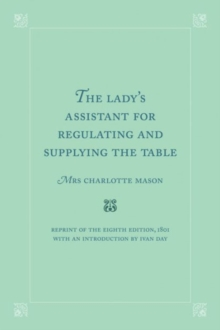 The Lady's Assistant for Regulating and Supplying the Table, Hardback Book