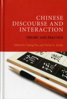 Chinese Discourse and Interaction : Theory and Practice, Hardback Book