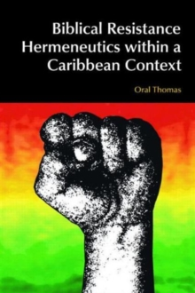 Biblical Resistance Hermeneutics within a Caribbean Context, Paperback Book