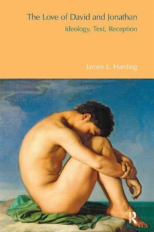 The Love of David and Jonathan : Ideology, Text, Reception, Hardback Book