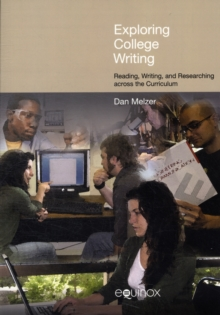 Exploring College Writing : Reading, Writing and Researching Across the Curriculum, Paperback Book