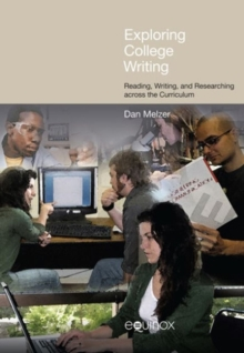 Exploring College Writing : Reading, Writing and Researching Across the Curriculum, Hardback Book