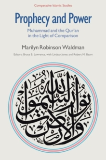 Prophecy and Power : Muhammad and the Qur'an in the Light of Comparison, Hardback Book