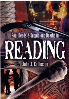 Foul Deeds and Suspicious Deaths in Reading, Paperback / softback Book
