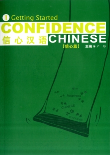 Confidence Chinese : Confidence Chinese Vol.1: Getting Started Getting Started v.1, Paperback Book