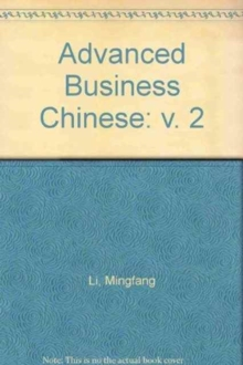 Advanced Business Chinese Vol.2, Paperback Book