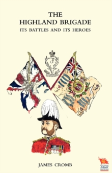 HIGHLAND BRIGADE Its Battles and Its Heroes, Paperback Book
