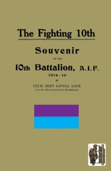 FIGHTING 10th10th Battalion, A.I.F. 1914-19, Paperback Book