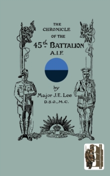 CHRONICLE OF THE 45th BATTALION A.I.F., Paperback Book