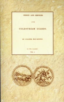 Origin and Services of the Coldstream Guards, Shrink-wrapped pack Book