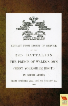 EXTRACT FROM DIGEST OF SERVICE OF THE 2nd BATTALION THE P.O.W. OWN (WEST YORKSHIRE REGT.) IN SOUTH AFRICA, Paperback Book