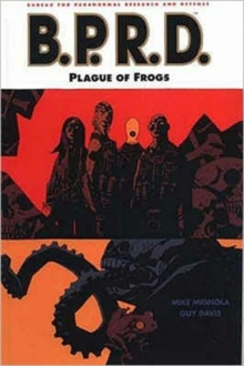 Mike Mignola's B.P.R.D. : Plague of Frogs v. 3, Paperback Book